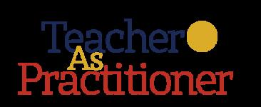 Teacher as Practitioner